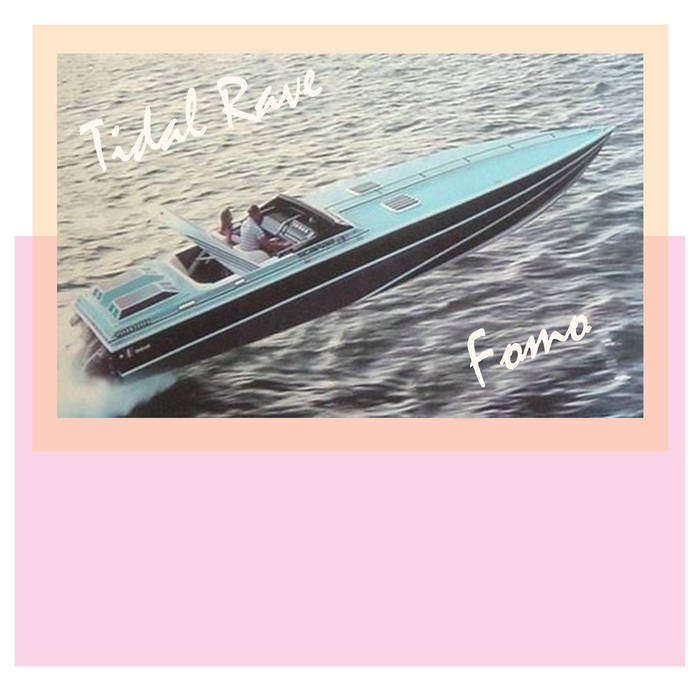 Tidal Rave – FOMO(Single)